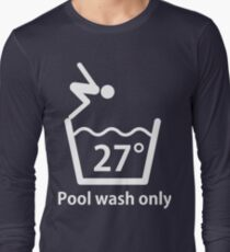 Pool wash only Long Sleeve T-Shirt
