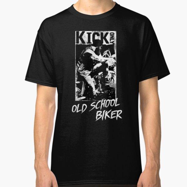 Kick Only - Old School Biker Classic T-Shirt