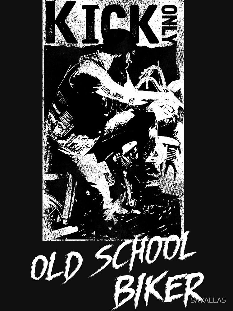 Kick Only - Old School Biker von SAVALLAS