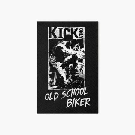 Kick Only - Old School Biker Art Board Print