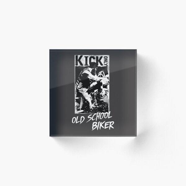 Kick Only - Old School Biker Acrylic Block