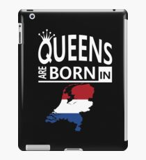 Holland Dutch Woman Birthday Surprise - Queens are born - Awesome Country Heritage Gift  iPad Case/Skin