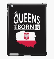 Poland Polish Woman Birthday Surprise - Queens are born - Awesome Country Heritage Gift  iPad Case/Skin