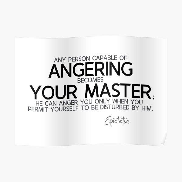 angering your master - epictetus Poster