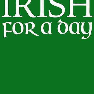 Irish for a day | St Patrick day by koovox
