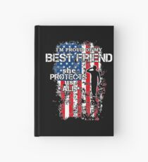 Proud My Best Friend She Protects Us All Shirt Veteran Gear Hardcover Journal