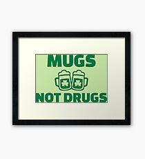 Green Mugs not Drugs Framed Print