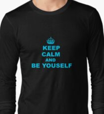 Keep calm and be youself Long Sleeve T-Shirt
