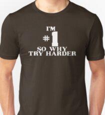 Ich bin # 1 SO WARUM TRY HARDER Slim Fit T-Shirt
