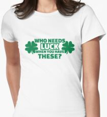 Who needs luck when you have these Women's Fitted T-Shirt