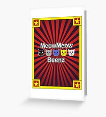 MeowMeow Beenz Greeting Card