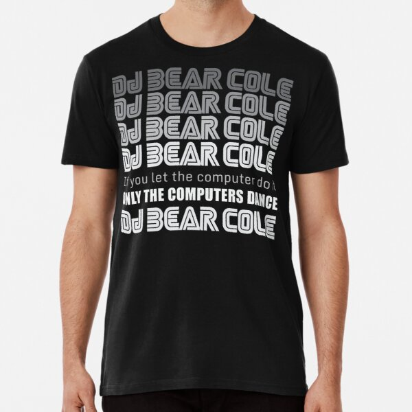 DJ Bear Cole Grey Scale Premium T-Shirt