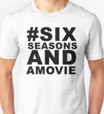 #sixseasonsandamovie Unisex T-Shirt