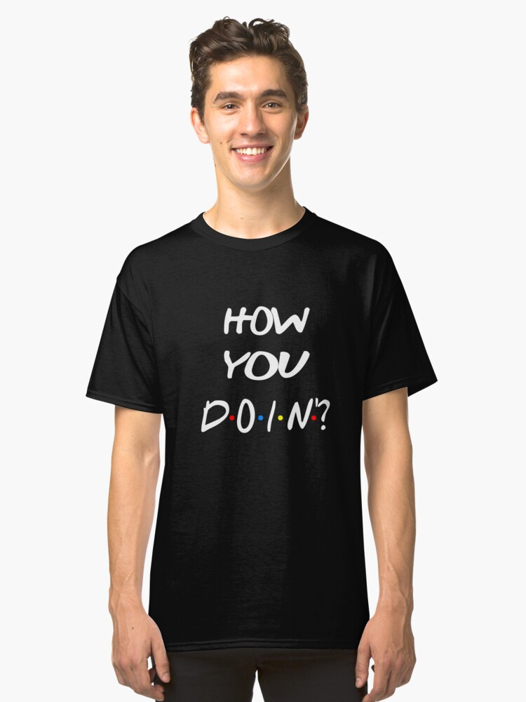 how you doin'? Tv show sitcom Funny T-Shirt Shirt For Women Girl Gift for her Pink Red Classic T-Shirt Front