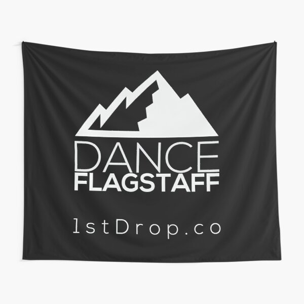 Dance Flagstaff Dark Background - 1st Drop Entertainment Tapestry