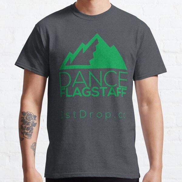 Dance Flagstaff Forest Green - 1st Drop Entertainment Classic T-Shirt