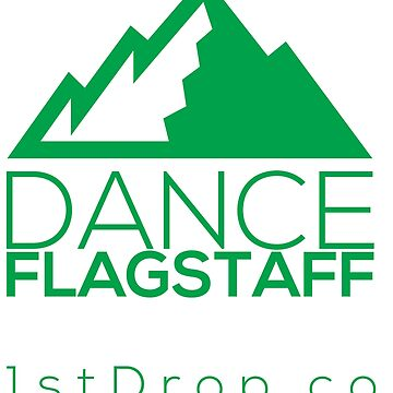 Dance Flagstaff Forest Green - 1st Drop Entertainment by 1stdrop