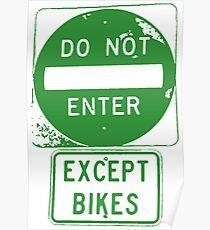 Do Not Enter Except Bikes Poster