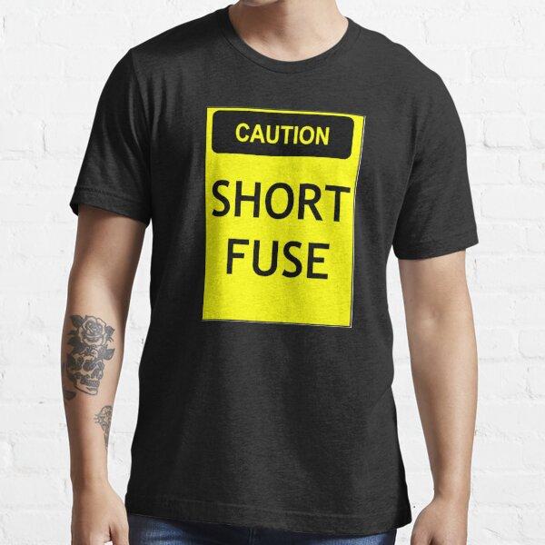 Caution - short fuse Essential T-Shirt