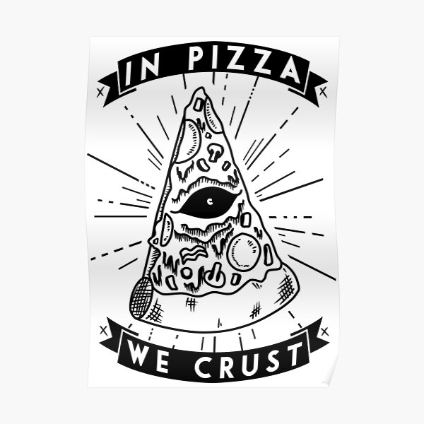 X In Pizza, We Crust X Poster