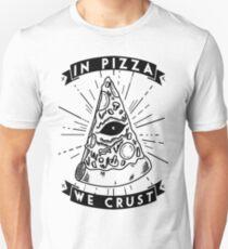 X In Pizza, We Crust X Unisex T-Shirt