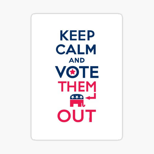 Keep calm vote them out Sticker
