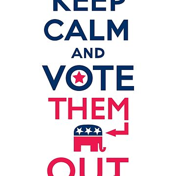 Keep calm vote them out by andibird