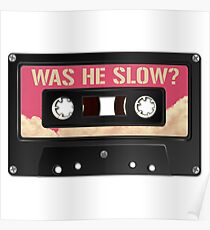 Was he slow? Poster