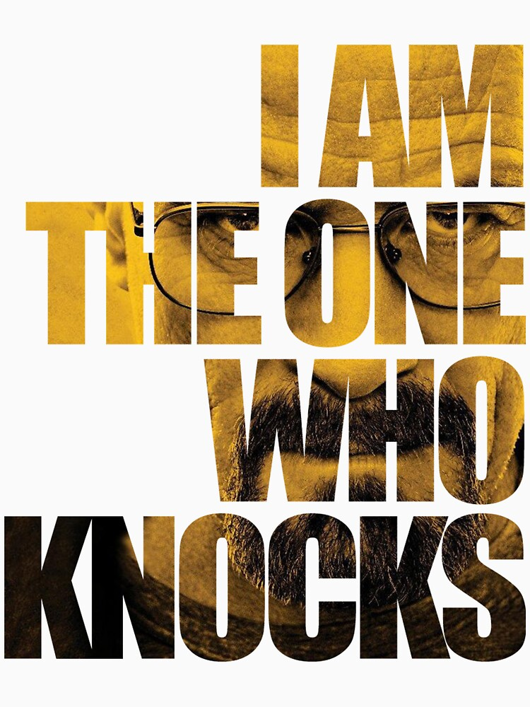 I am the one who knocks.... | Unisex T-Shirt