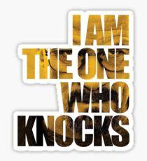 I am the one who knocks.... Sticker