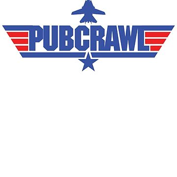 Custom Top Gun - Pubcrawl by CallsignShirts