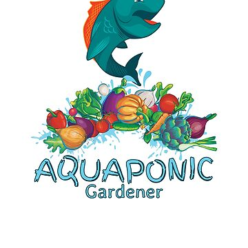 Aquaponic Gardener Alternative Organic Gardening Aquaponics T-Shirt by cosfrog