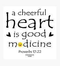 A cheerful heart is good medicine Photographic Print
