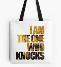 I am the one who knocks.... Tote Bag
