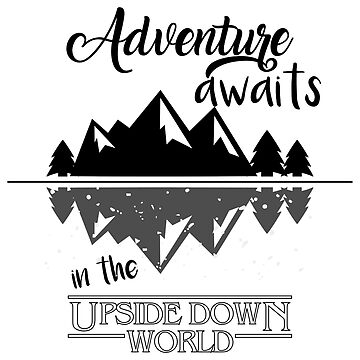 Adventure awaits in the upside down world by munchgifts