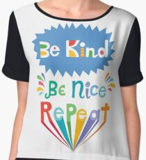 be kind be nice repeat Chiffon Top