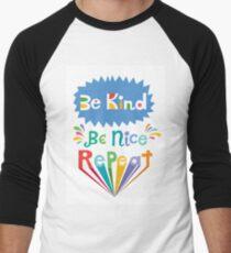 be kind be nice repeat Men's Baseball ¾ T-Shirt