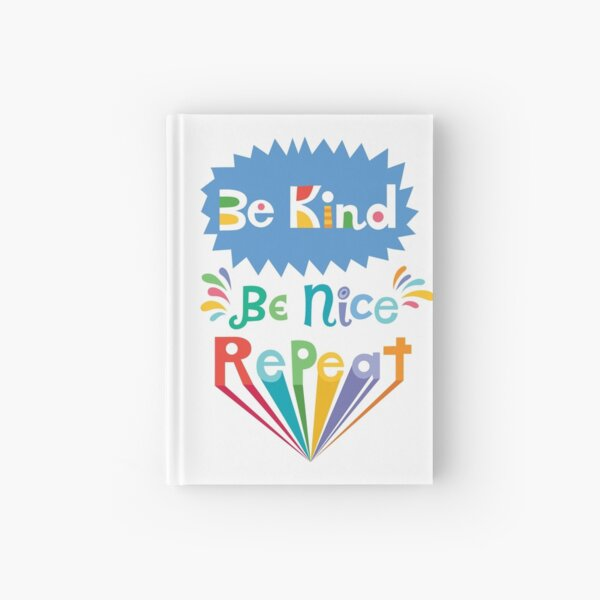 be kind be nice repeat Hardcover Journal