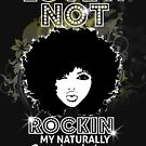 Im Rockin My Naturally Curly Hair Natural Hair Quotes by EllenDaisyShop