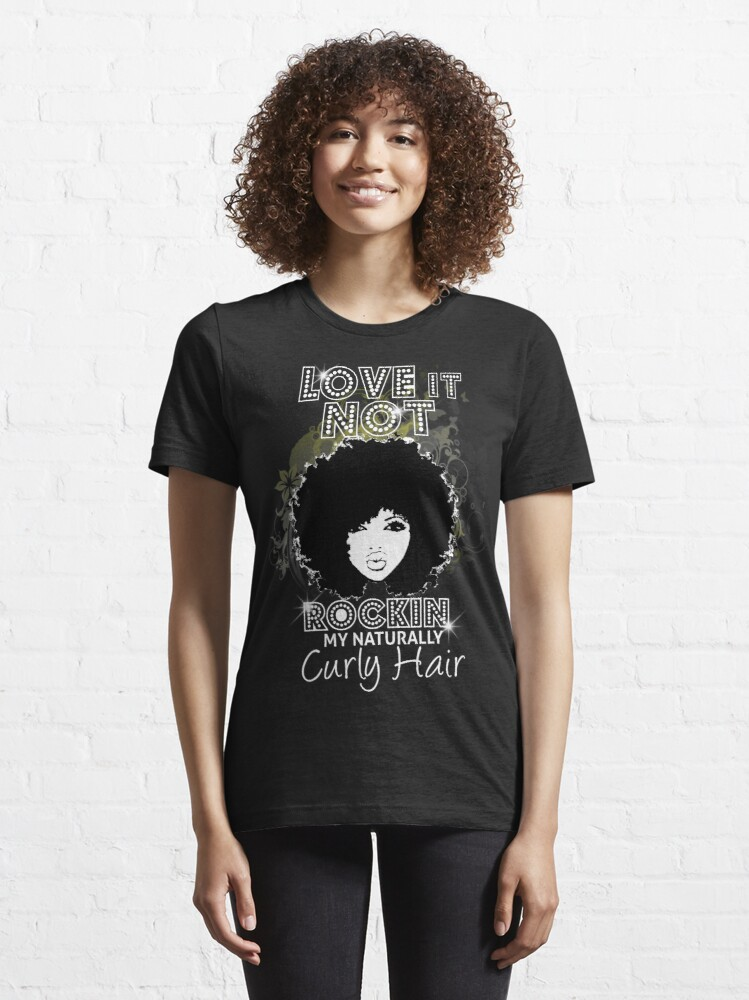 Alternate view of Im Rockin My Naturally Curly Hair Natural Hair Quotes Essential T-Shirt