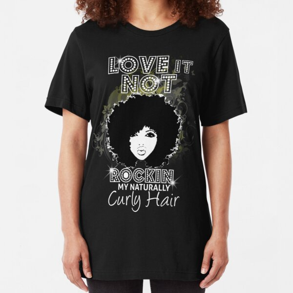 Im Rockin My Naturally Curly Hair Natural Hair Quotes Slim Fit T-Shirt