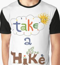 take a hike Graphic T-Shirt
