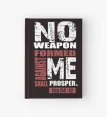No weapon formed against me will prosper tee shirt design Hardcover Journal