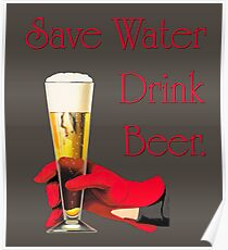Save water drink beer home bar sign Poster