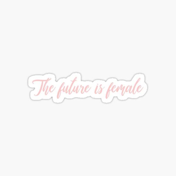 The future is female sticker Sticker