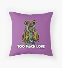 Too Much Love Throw Pillow