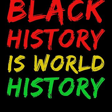 Black History is World History by overclock360
