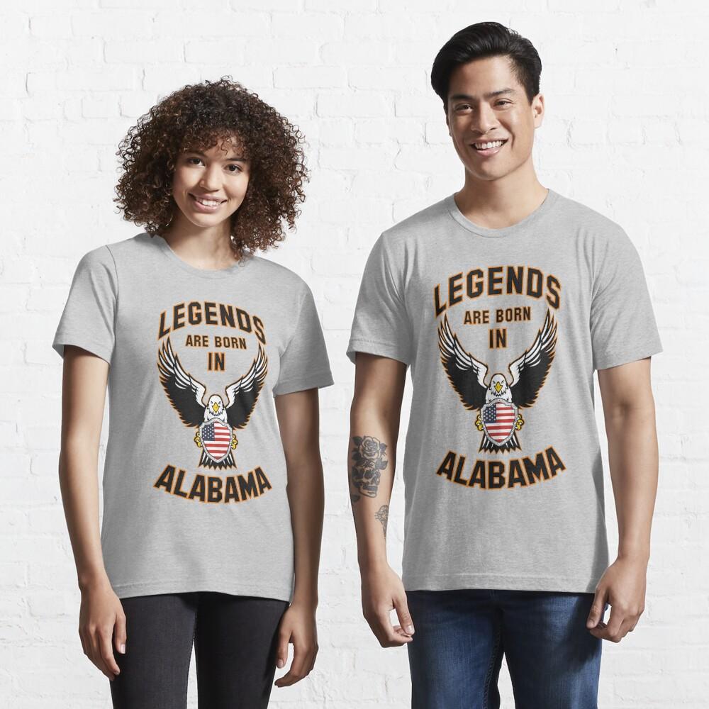 Legends are born in Alabama Essential T-Shirt
