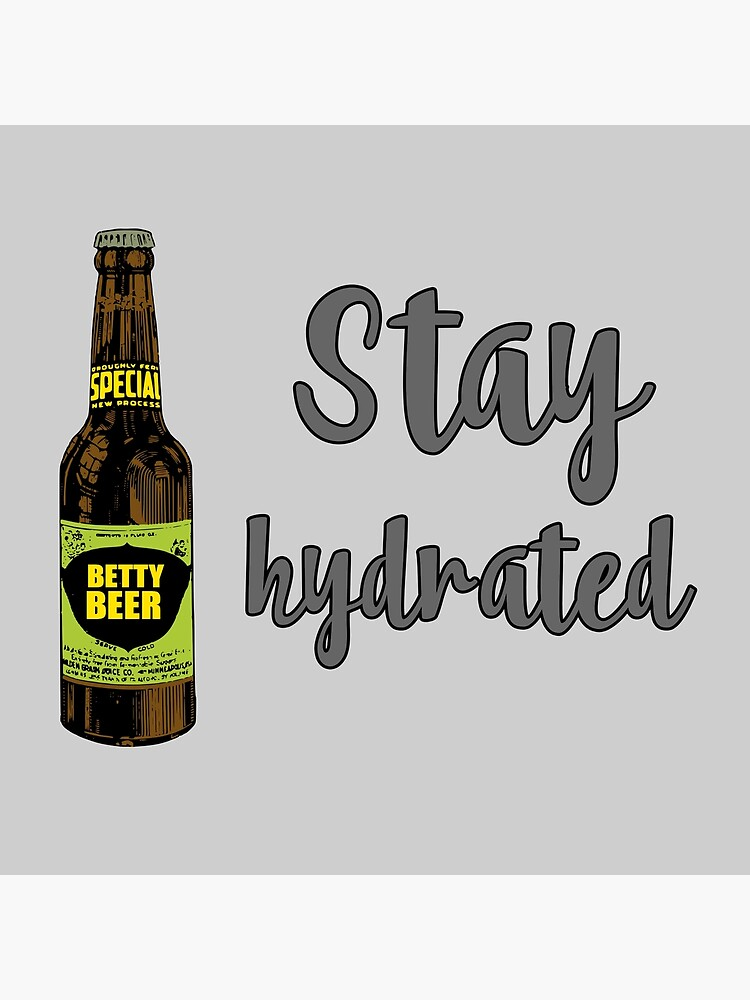 """""""Stay hydrated funny meme beer party"""" Poster by untagged ..."""