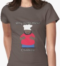 Why Hello there Children! - Chef | South Park Women's Fitted T-Shirt